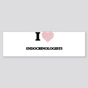 I love Endocrinologists (Heart made Bumper Sticker